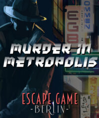 Escape Game Berlin – Murder In Metropolis